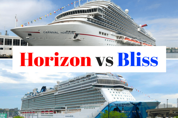 Comparing Norwegian Bliss and Carnival Horizon Cruise Ships