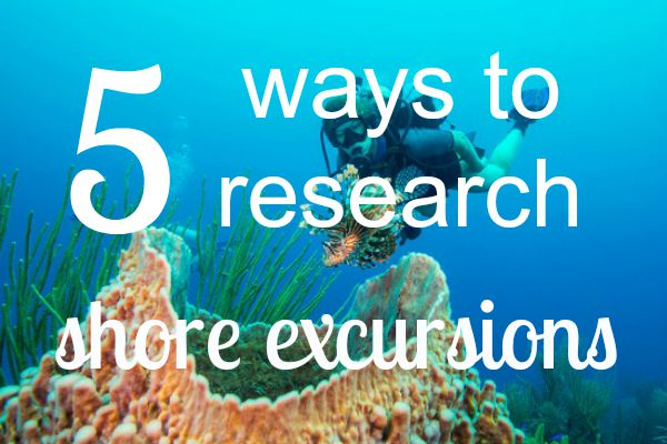 5 Ways to Research Shore Excursions