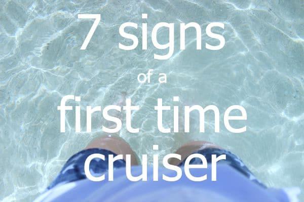 7 Ways to Spot a First Time Cruiser