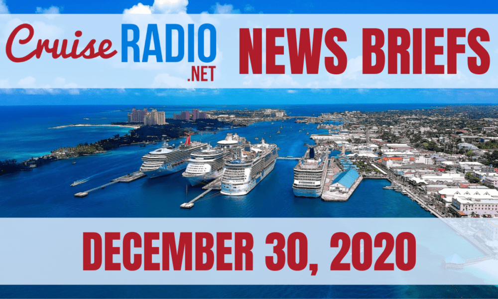 Cruise News Briefs — December 30, 2020