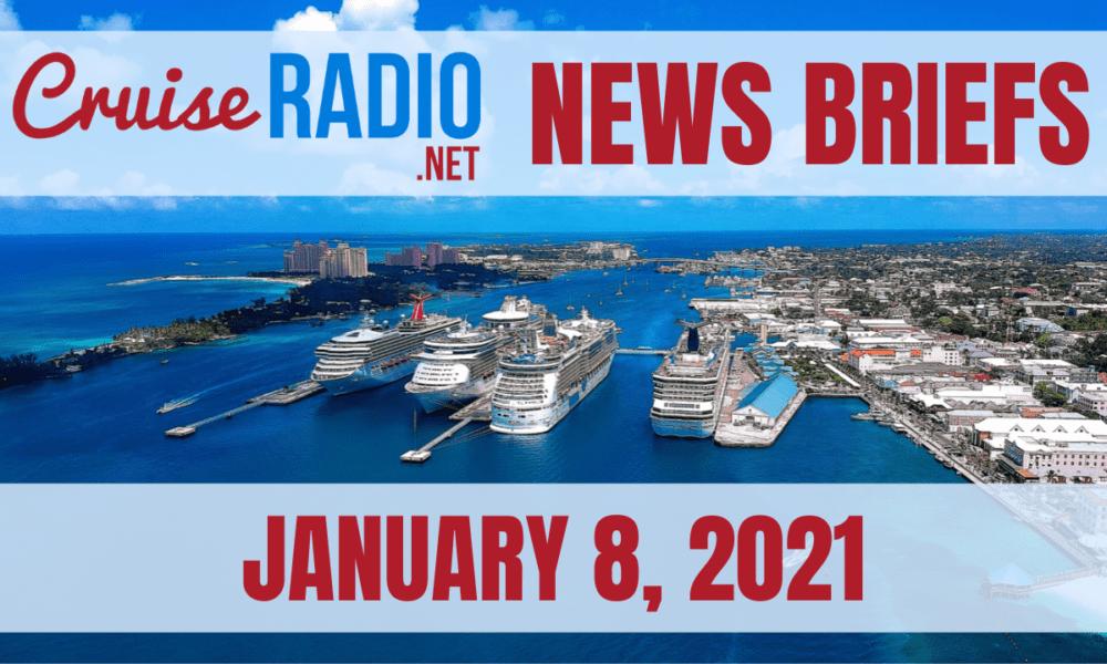 Cruise News Briefs — January 8, 2021 [VIDEO]